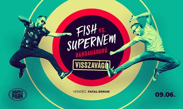 picture Fish! vs Supernem Bandaháború VISSZAVÁGÓ, vendég: