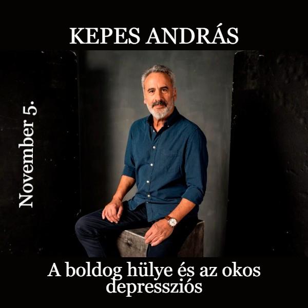 Kepes András -A boldog hülye és az okos depresszió