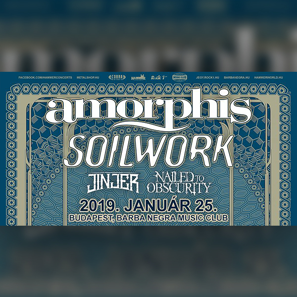 AMORPHIS, SOILWORK, Jinjer, Nailed To Obsurity