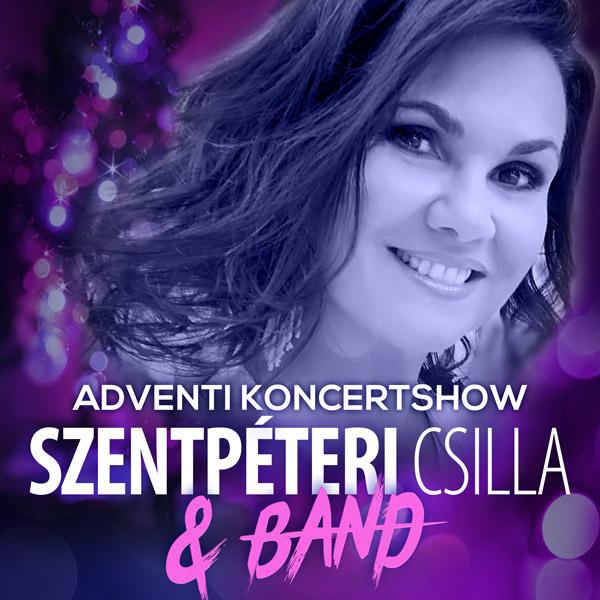 Adventi Koncertshow Szentpéteri Csilla & Band