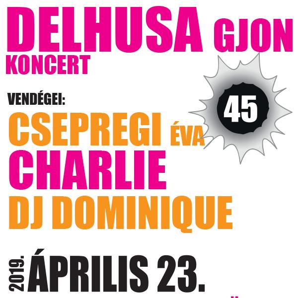 Delhusa Gjon 45 éves jubileumi koncertje
