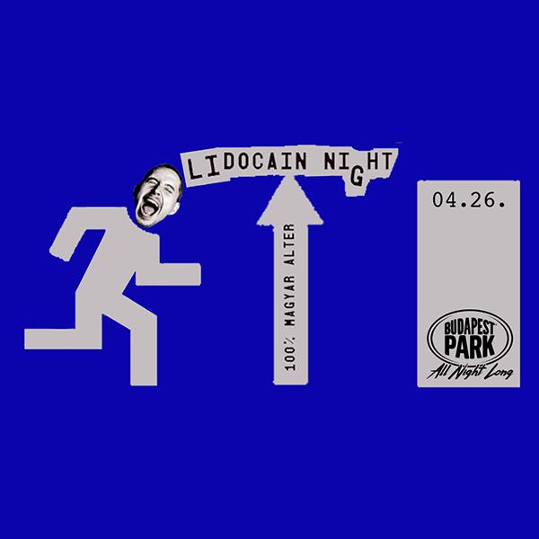 Lidocain Night 2019.04.26.