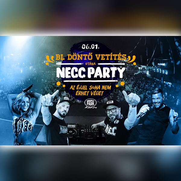 Necc Party + BL Döntő vetítés 06.01.
