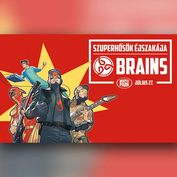 Brains - Szuperhősök Éjszakája 07.27.