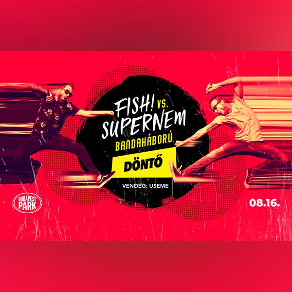 Fish! vs Supernem - Bandaháború - Döntő 08.16.