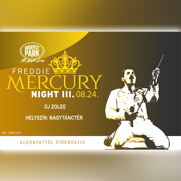 Freddie Mercury Night III. 2019.08.24.