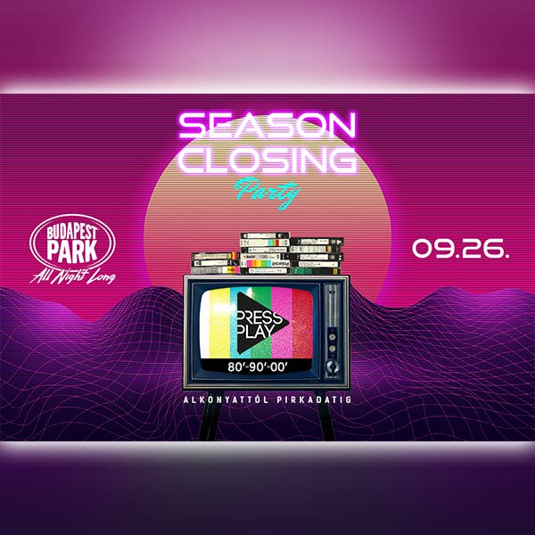 PressPlay - Season Closing Party 2019.09.26.