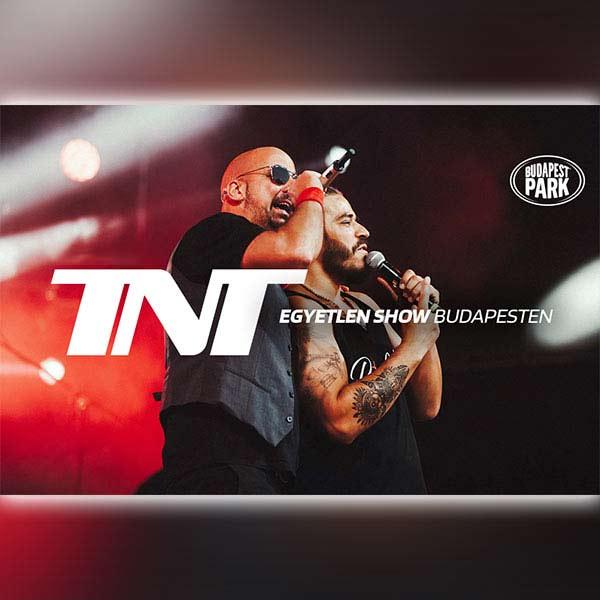 TNT - Egyetlen Show Budapesten 2021.07.03.