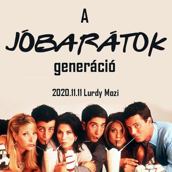 A Jóbarátok generáció 2020.11.11.