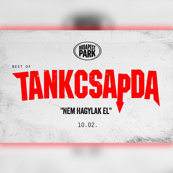 Tankcsapda - Nem hagylak el! 2020.10.02.