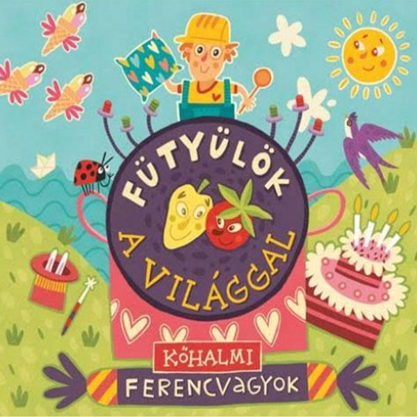 Kőhalmi Ferenc -Fütyülök a világgal gyermekkoncert