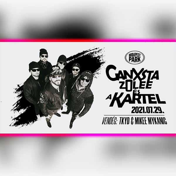 Ganxsta Zolee és a Kartel 2021.07.29.