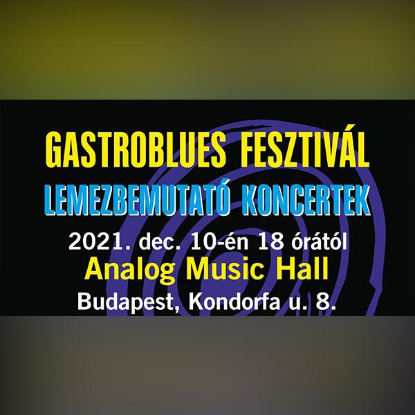 Gastroblues Fesztivál - lemezbemutató koncertek